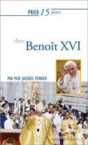 Couverture du livre « Prier 15 jours avec... T.199 ; Benoît XVI » de Jacques Perrier aux éditions Nouvelle Cite