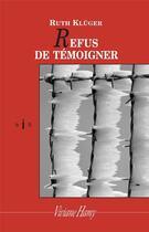 Couverture du livre « Refus de témoigner » de Ruth Kluger aux éditions Viviane Hamy