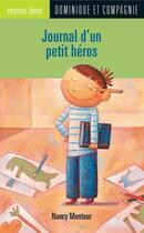 Couverture du livre « Journal d'un petit héros » de Nancy Montour aux éditions Dominique Et Compagnie