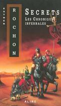 Couverture du livre « Les chroniques infernales - tome 4 secrets » de Esther Rochon aux éditions Alire