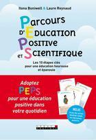 Couverture du livre « Peps ! parcours d'éducation positive et scientifique ; les 10 étapes clés pour une éducation heureuse et épanouie » de Ilona Boniwell et Laure Reynaud aux éditions Leduc.s