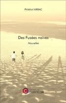 Couverture du livre « Des fusées naïves » de Phileliot Nirrac aux éditions Chapitre.com