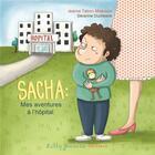 Couverture du livre « Sacha. mes aventures à l'hôpital » de Jeanne Taboni-Miserazzi et Severine Duchesne aux éditions Lilly Jeunesse