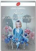 Couverture du livre « Alice de l'autre côté du miroir » de Lewis Carroll aux éditions Livre De Poche Jeunesse