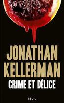 Couverture du livre « Crime et délice » de Jonathan Kellerman aux éditions Seuil