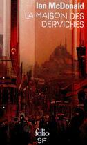 Couverture du livre « La maison des derviches » de Ian Mcdonald aux éditions Folio