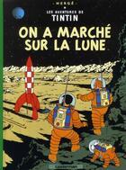 Couverture du livre « Les Aventures De Tintin T.17 ; Ils Ont Marché Sur La Lune » de Herge aux éditions Casterman