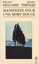 Couverture du livre « Manifeste Pour Une Mort Douce » de Jaccard-R+Thevoz-M aux éditions Lgf