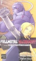 Couverture du livre « Fullmetal alchemist T.3 ; la vallée aux pétales blancs » de Hiromu Arakawa et Makoto Inoue aux éditions Fleuve Noir