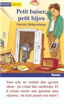 Couverture du livre « Petit Baiser, Petit Bijou » de Patrick Delperdange aux éditions Pocket