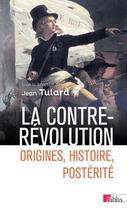 Couverture du livre « La contre-révolution ; origines, histoire, postérité » de Collectif et Jean Tulard aux éditions Cnrs