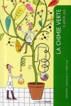Couverture du livre « A PETITS PAS ; la chimie verte » de Emilie Ramel et Caroline Willay aux éditions Actes Sud Junior