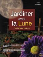 Couverture du livre « Jardiner avec la lune » de Alice Delvaille aux éditions City