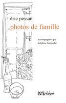 Couverture du livre « Photos de famille » de Eric Pessan et Delphine Bretesche aux éditions L'oeil Ebloui