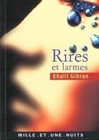 Couverture du livre « Rires et larmes » de Khalil Gibran aux éditions Fayard/mille Et Une Nuits