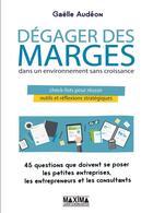 Couverture du livre « Dégager des marges ; dans un environnement sans croissance » de Gaelle Audeon aux éditions Maxima Laurent Du Mesnil