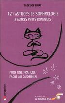 Couverture du livre « 121 astuces de sophrologie et autres petits bonheurs » de Florence Binay aux éditions Le Souffle D'or