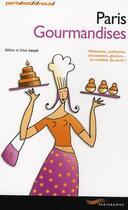 Couverture du livre « Paris gourmandises (édition 2008) » de Irene Lurcat et Helene Lurcat aux éditions Parigramme