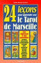 Couverture du livre « 24 leçons pour apprendre seul le tarot de Marseille » de Silvestre H. C. aux éditions Trajectoire