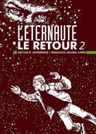 Couverture du livre « L'éternaute T.5 ; le retour t.2 » de Francisco Solano Lopez et Hector Oesterheld aux éditions Vertige Graphic