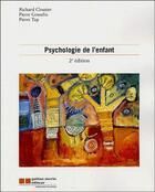 Couverture du livre « Psychologie de l'enfant (2e édition) » de Richard Cloutier et Pierre Gosselin et Pierre Tap aux éditions Gaetan Morin