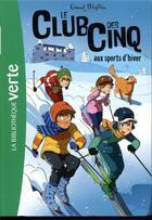 Couverture du livre « Le Club des Cinq T.9 ; le Club des Cinq aux sports d'hiver » de Enid Blyton aux éditions Hachette Jeunesse