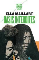 Couverture du livre « Oasis Interdites - Pbp N 175 » de Ella Maillart aux éditions Payot