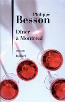 Couverture du livre « Dîner à Montréal » de Philippe Besson aux éditions Julliard
