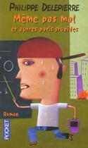 Couverture du livre « Meme Pas Mal Et Autres Paris Stupides » de Philippe Delepierre aux éditions Pocket