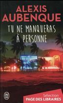 Couverture du livre « Tu ne manqueras à personne » de Alexis Aubenque aux éditions J'ai Lu