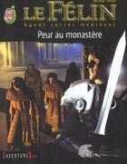Couverture du livre « Felin t1 - peur au monastere (le) » de Arthur Tenor aux éditions J'ai Lu