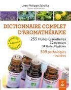 Couverture du livre « Dictionnaire complet d'aromathérapie » de Jean-Philippe Zahalka aux éditions Dauphin