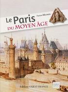 Couverture du livre « Le Paris du Moyen âge » de Florian Meunier aux éditions Ouest France
