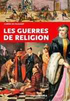 Couverture du livre « Les guerres de religion » de Alberic De Palmaert aux éditions Ouest France