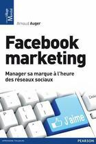 Couverture du livre « Facebook marketing » de Arnaud Auger aux éditions Pearson