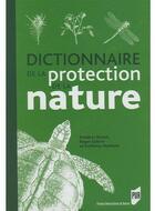 Couverture du livre « Dictionnaire de la protection de la nature » de Collectif aux éditions Pu De Rennes