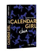 Couverture du livre « Calendar girl ; juin » de Audrey Carlan aux éditions Hugo
