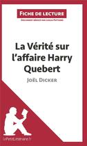 Couverture du livre « La vérité sur l affaire Harry Québert de Joël Dicker ; fiche de lecture » de Luigia Pattano aux éditions Lepetitlitteraire.fr