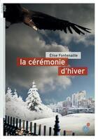 Couverture du livre « La cérémonie d'hiver » de Elise Fontenaille aux éditions Rouergue