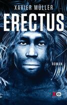 Couverture du livre « Erectus » de Xavier Muller aux éditions Xo