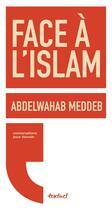 Couverture du livre « Face à l'islam » de Abdelwahab Meddeb aux éditions Textuel