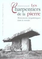Couverture du livre « Les Charpentiers De La Pierre » de Sylvie Joussaume aux éditions Maison Des Roches