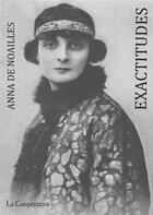 Couverture du livre « Exactitudes » de Anna De Noailles aux éditions La Cooperative