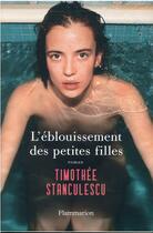 Couverture du livre « L'éblouissement des petites filles » de Timothee Stanculescu aux éditions Flammarion