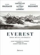 Couverture du livre « Everest ; trois récits mythiques » de Dittert et Chevalley aux éditions Arthaud