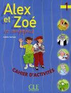 Couverture du livre « ALEX ET ZOE ; Alex et Zoé et compagnie t.1 ; cahier d'activité » de Colette Samson aux éditions Cle International