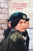 Couverture du livre « Quand j'étais soldate » de Valerie Zenatti aux éditions Ecole Des Loisirs