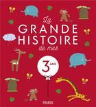 Couverture du livre « La grande histoire de mes 3 ans » de Stephanie Ronzon et Karine-Marie Amiot et Prisca Le Tande Ronget aux éditions Fleurus