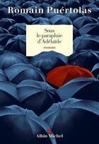 Couverture du livre « Sous le parapluie d'Adélaïde » de Romain Puertolas aux éditions Albin Michel
