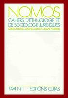 Couverture du livre « Nomos, cahiers d'ethnologie et de sociologie juridiques t.1 » de Jean Poirier et Michel Alliot aux éditions Cujas